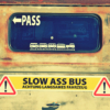 Slow Ass Bus